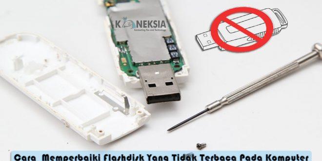 memperbaiki flashdisk tidak terbaca