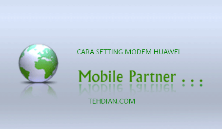 Cara setting Modem Huawei